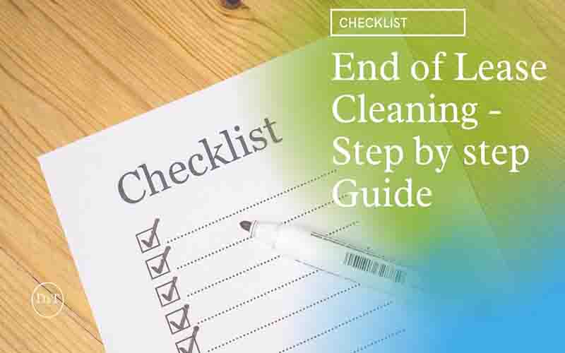 End of lease cleaning checklist – Step by Step Guide