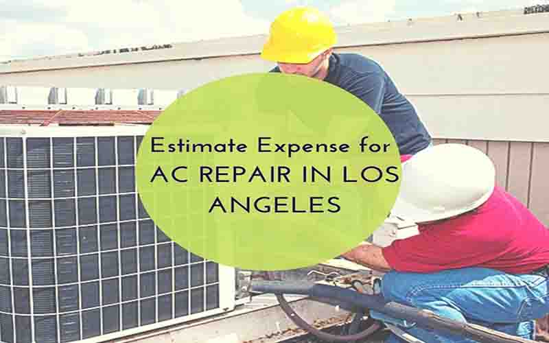 Estimate Expense for AC Repair in Los Angeles, CA