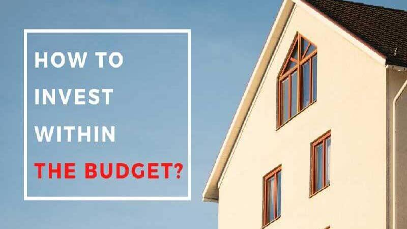 5 Factors To Consider For Investing Right Property Within Budget