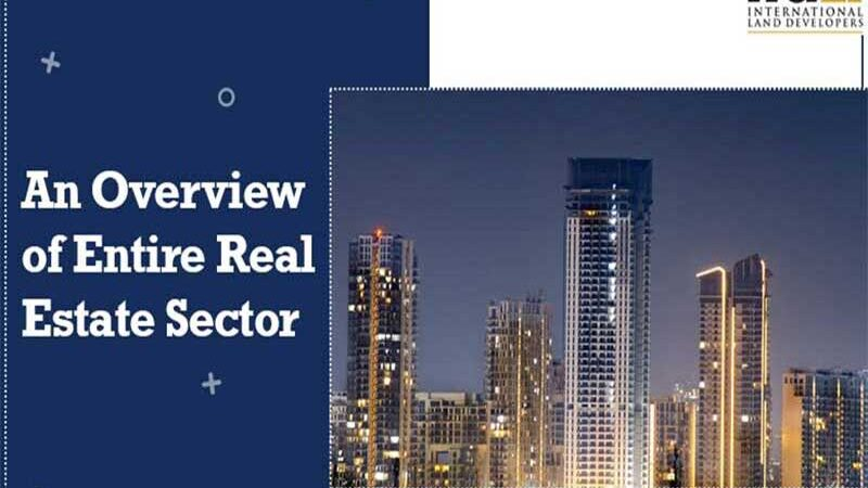 An Overview of Entire Real Estate Sector