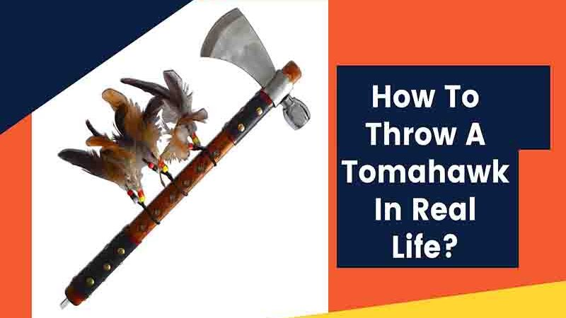How To Throw A Tomahawk In Real Life?