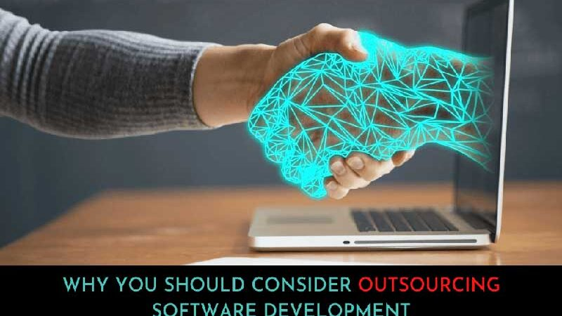 10 Reasons Why You Should Consider Outsourcing Software development.