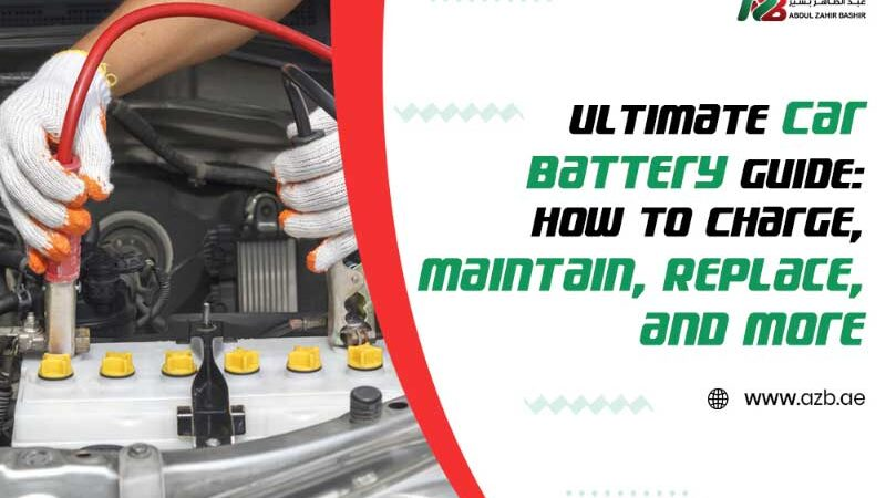 Ultimate Guide for car battery: How to Charge, Maintain, Replace, and more