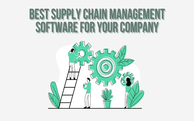 Best Supply Chain Management Software for Your Company – Engear.io