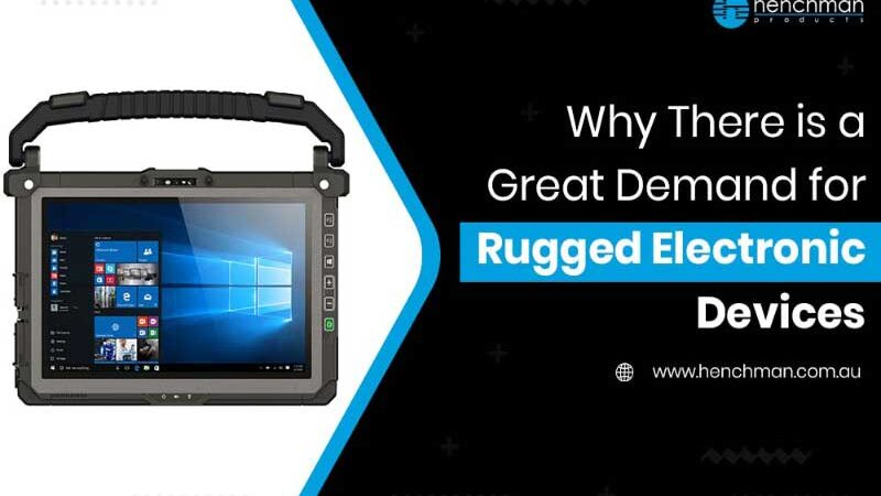Why There is a Great Demand for Rugged Electronic Devices