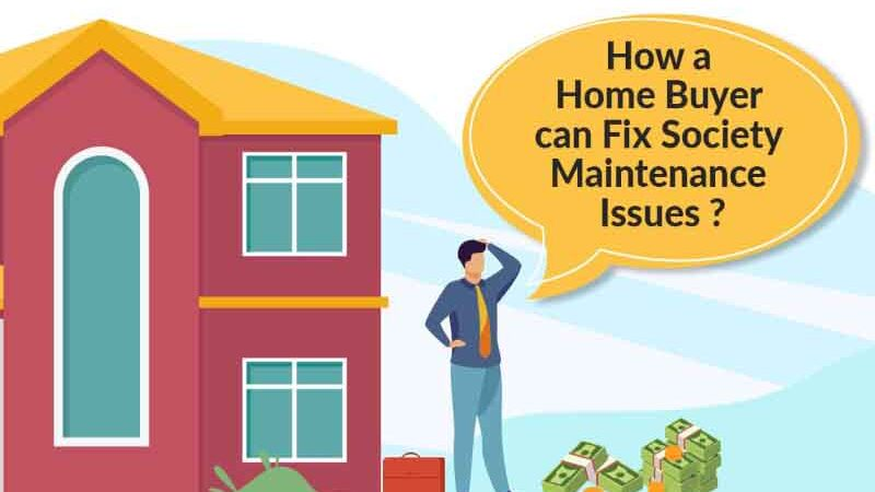 How a home buyer can fix society maintenance issues?